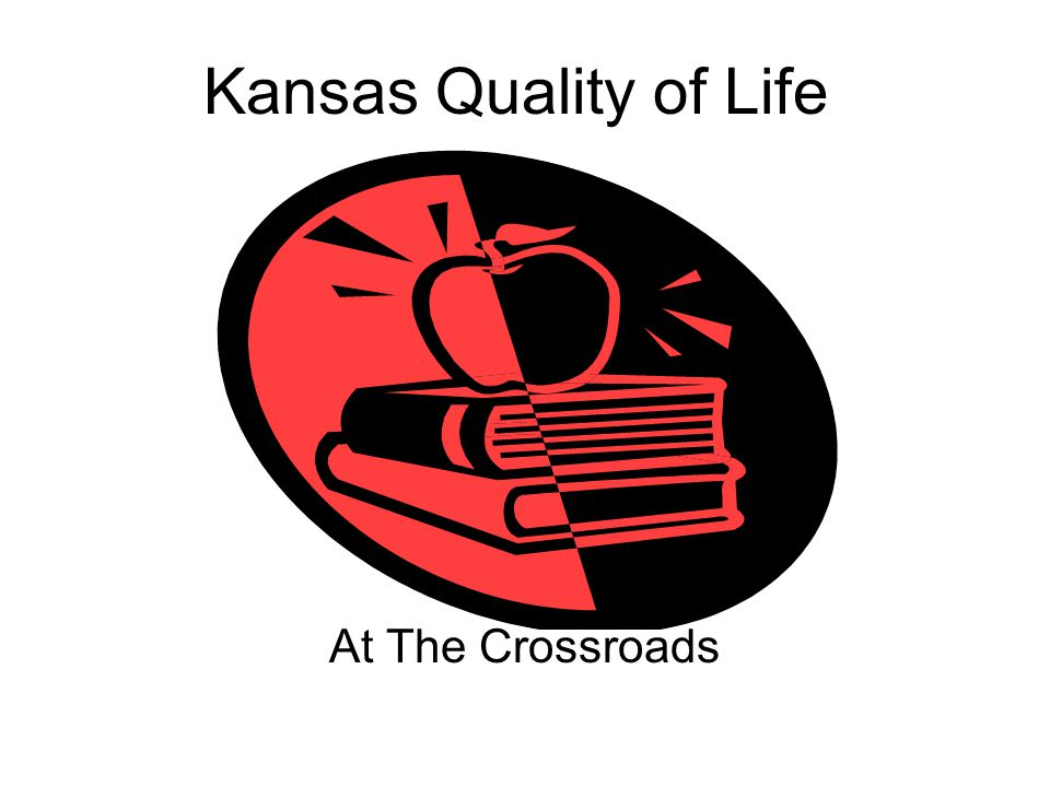 Kansas Quality of Life At The Crossroads