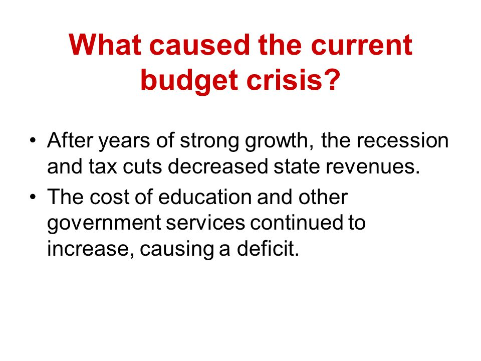 What caused the current budget crisis.