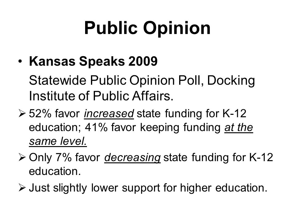 Public Opinion Kansas Speaks 2009 Statewide Public Opinion Poll, Docking Institute of Public Affairs.