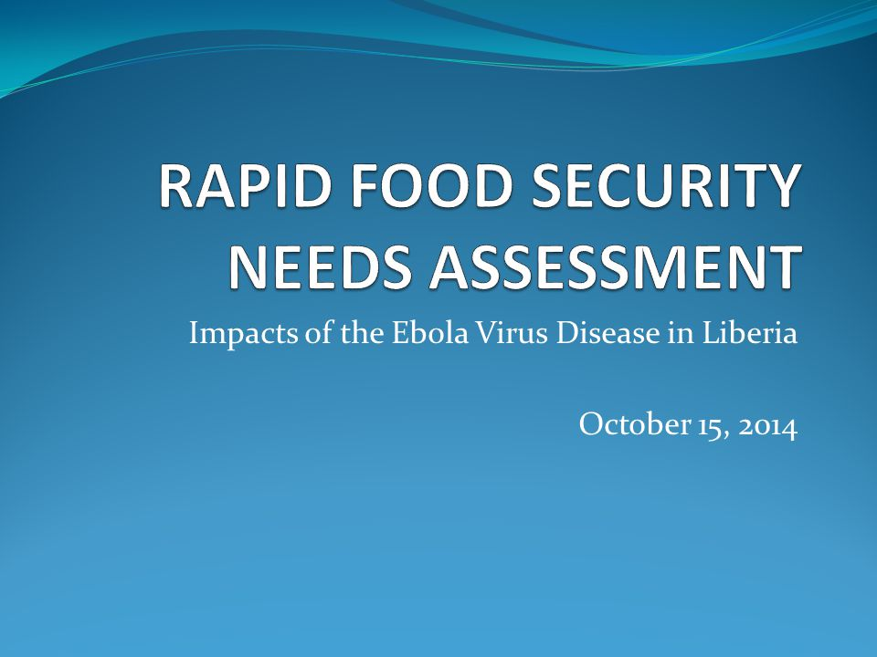 Impacts of the Ebola Virus Disease in Liberia October 15, 2014