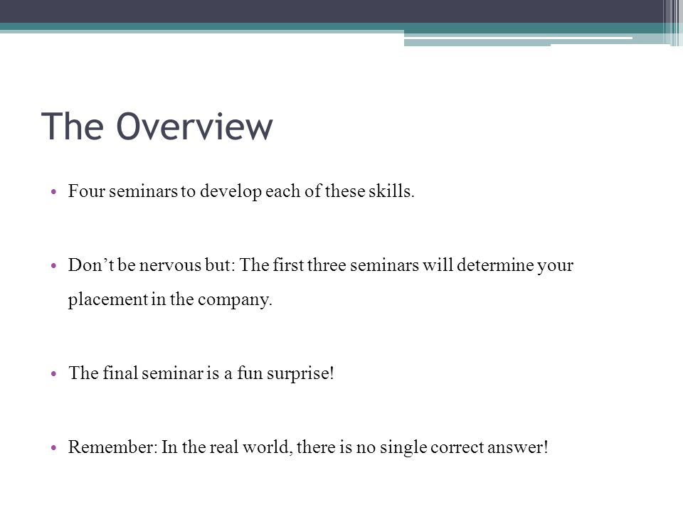 The Overview Four seminars to develop each of these skills.