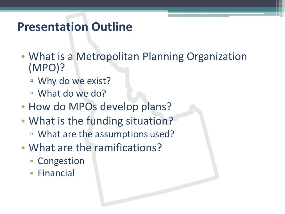 Presentation Outline What is a Metropolitan Planning Organization (MPO).