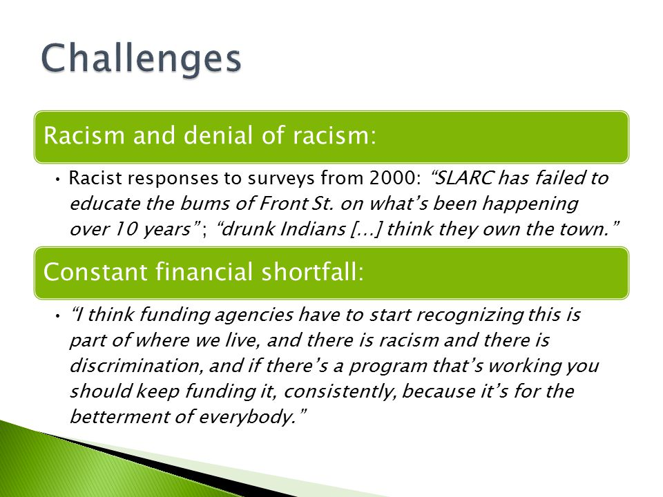 Racism and denial of racism: Racist responses to surveys from 2000: SLARC has failed to educate the bums of Front St.