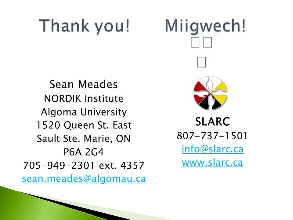 Sean Meades NORDIK Institute Algoma University 1520 Queen St.