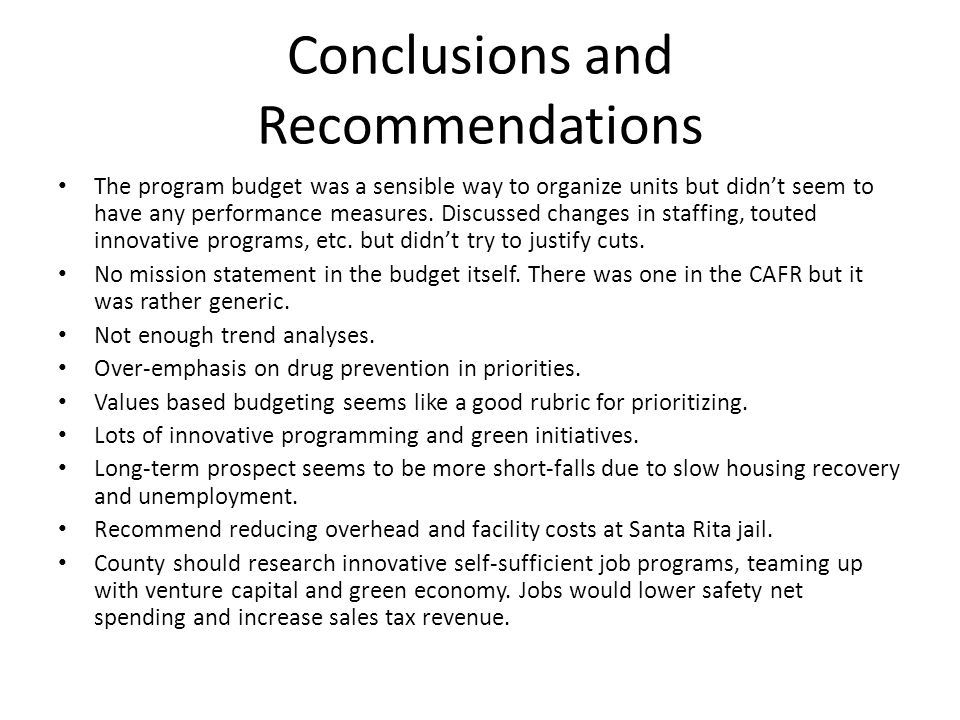 Conclusions and Recommendations The program budget was a sensible way to organize units but didn't seem to have any performance measures.