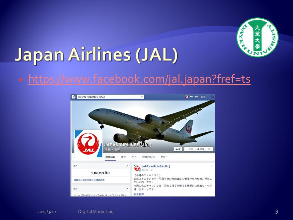  https://www.facebook.com/jal.japan fref=ts https://www.facebook.com/jal.japan fref=ts 2015/3/10Digital Marketing 9