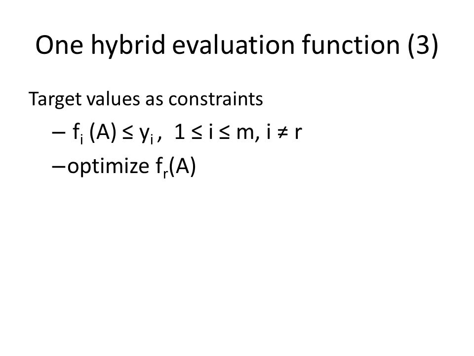 One hybrid evaluation function (4) Valuated State approach (p.
