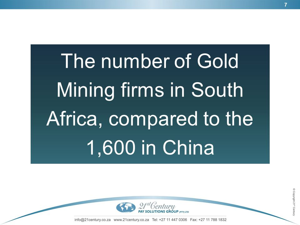 7 The number of Gold Mining firms in South Africa, compared to the 1,600 in China