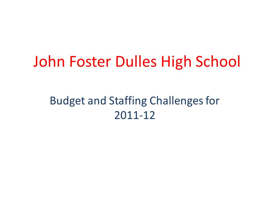 John Foster Dulles High School Budget and Staffing Challenges for 2011-12