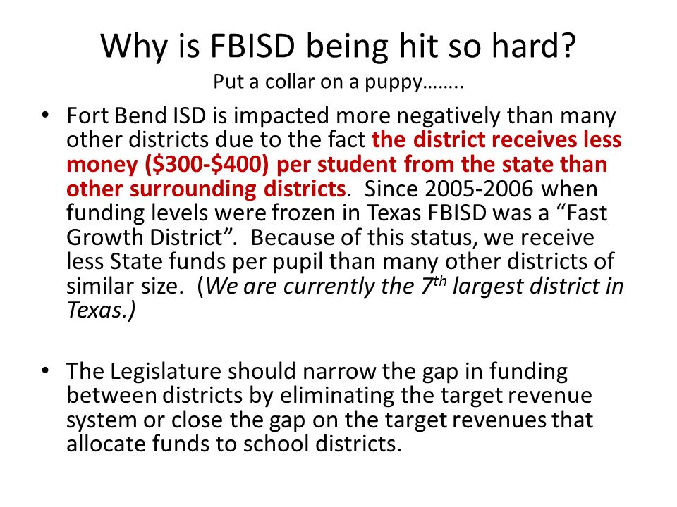 Why is FBISD being hit so hard. Put a collar on a puppy……..