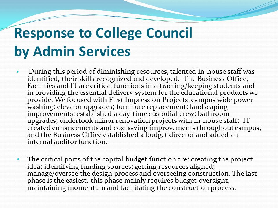Response to College Council by Admin Services During this period of diminishing resources, talented in-house staff was identified, their skills recognized and developed.