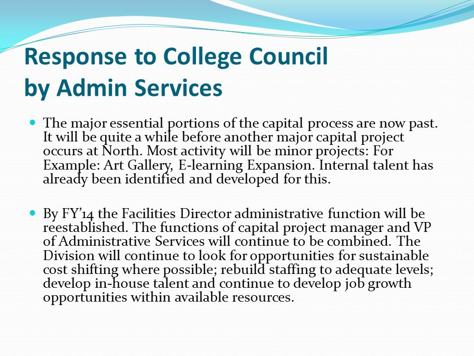 Response to College Council by Admin Services The major essential portions of the capital process are now past.