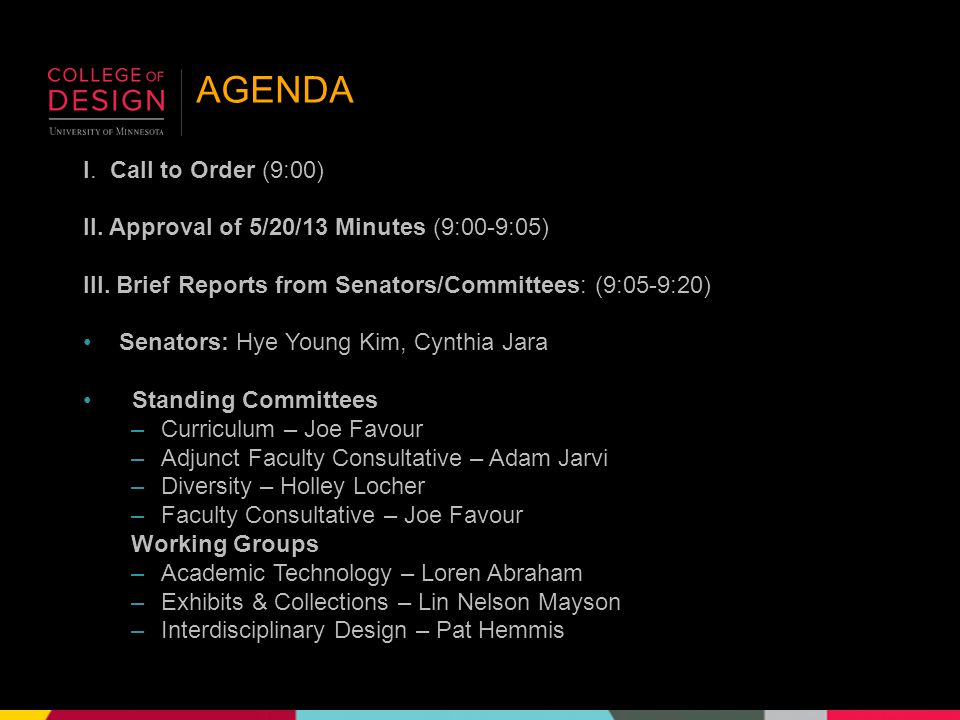 AGENDA I. Call to Order (9:00) II. Approval of 5/20/13 Minutes (9:00-9:05) III.