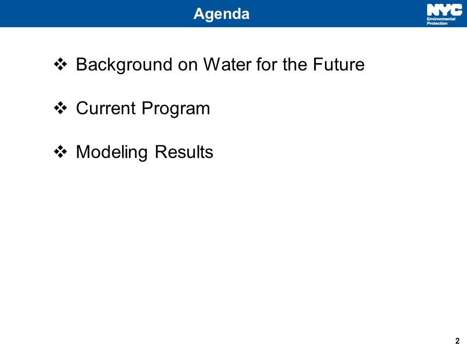 Agenda 2  Background on Water for the Future  Current Program  Modeling Results