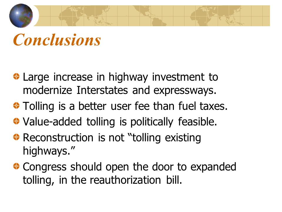 Conclusions Large increase in highway investment to modernize Interstates and expressways.