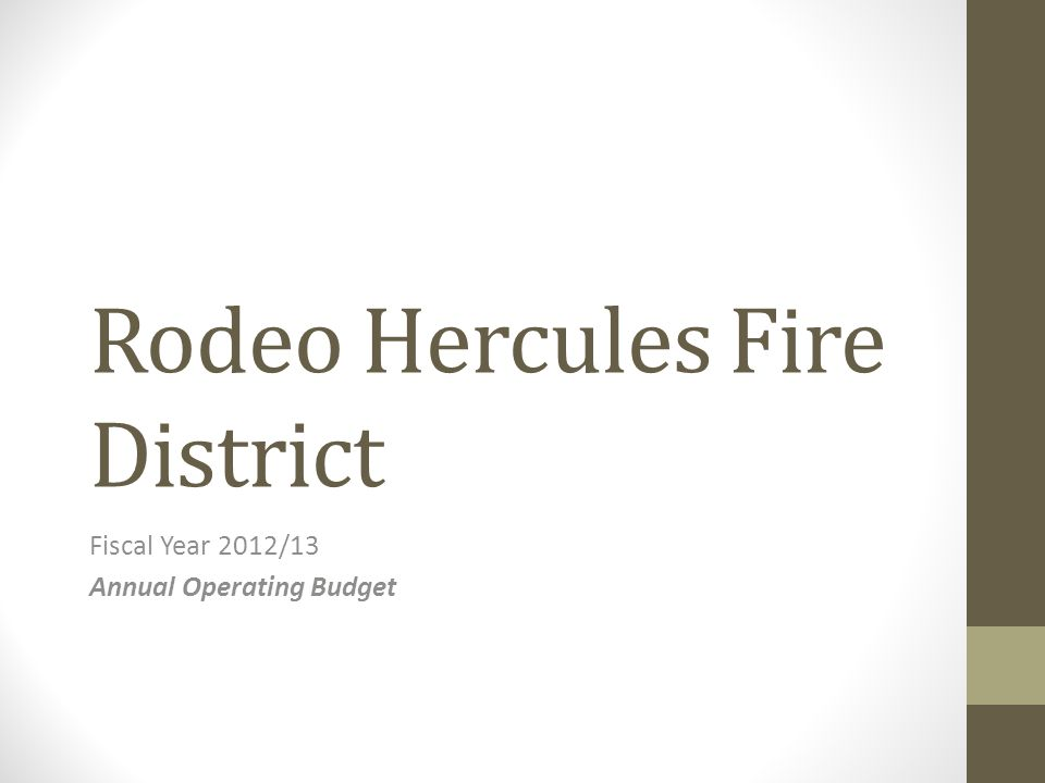 Rodeo Hercules Fire District Fiscal Year 2012/13 Annual Operating Budget
