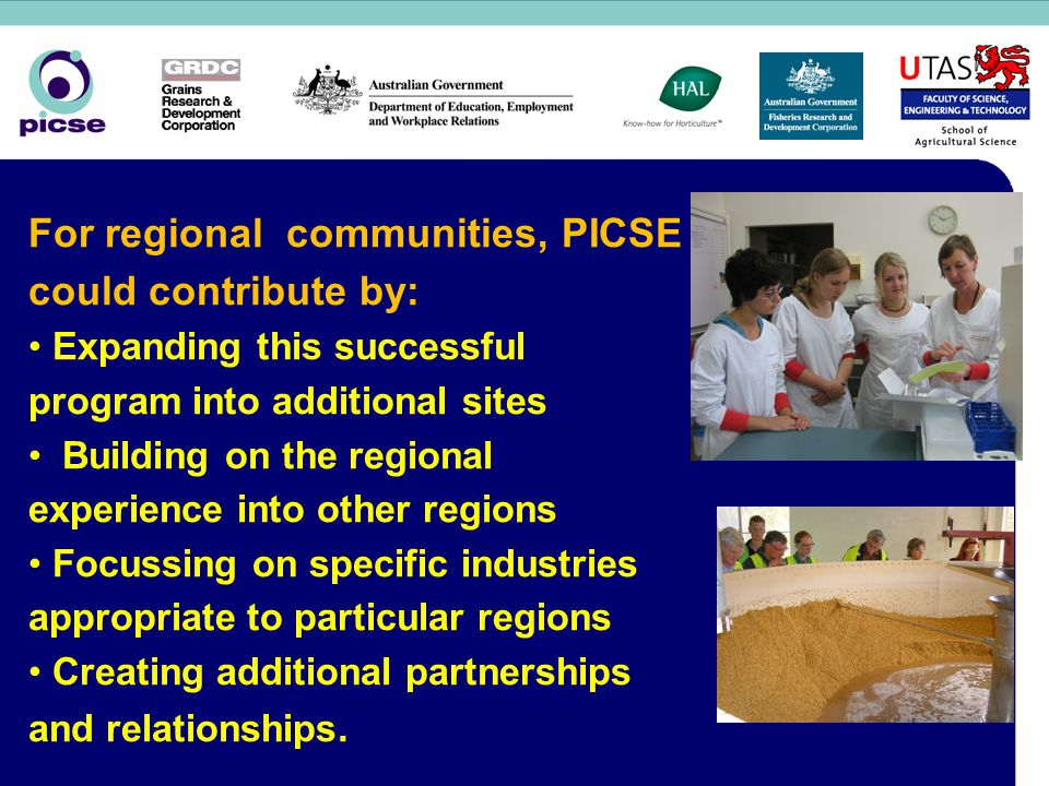 For regional communities, PICSE could contribute by: Expanding this successful program into additional sites Building on the regional experience into