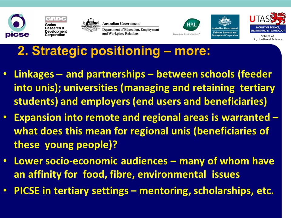 Linkages – and partnerships – between schools (feeder into unis); universities (managing and retaining tertiary students) and employers (end users and