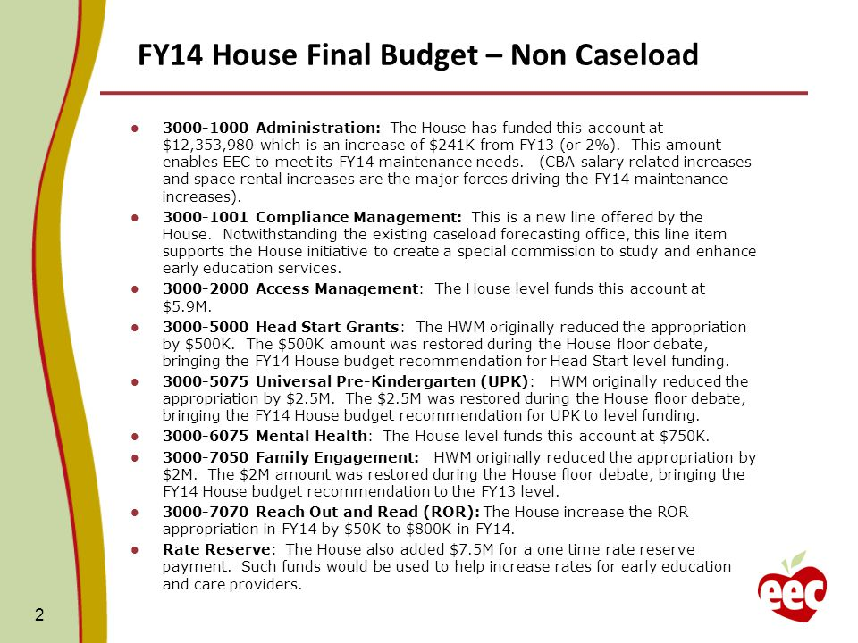 FY14 House Final Budget – Non Caseload 3000-1000 Administration: The House has funded this account at $12,353,980 which is an increase of $241K from FY13 (or 2%).