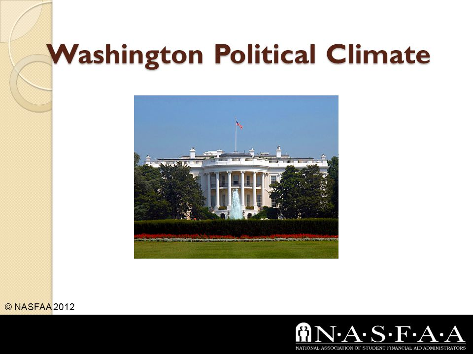 Washington Political Climate © NASFAA 2012