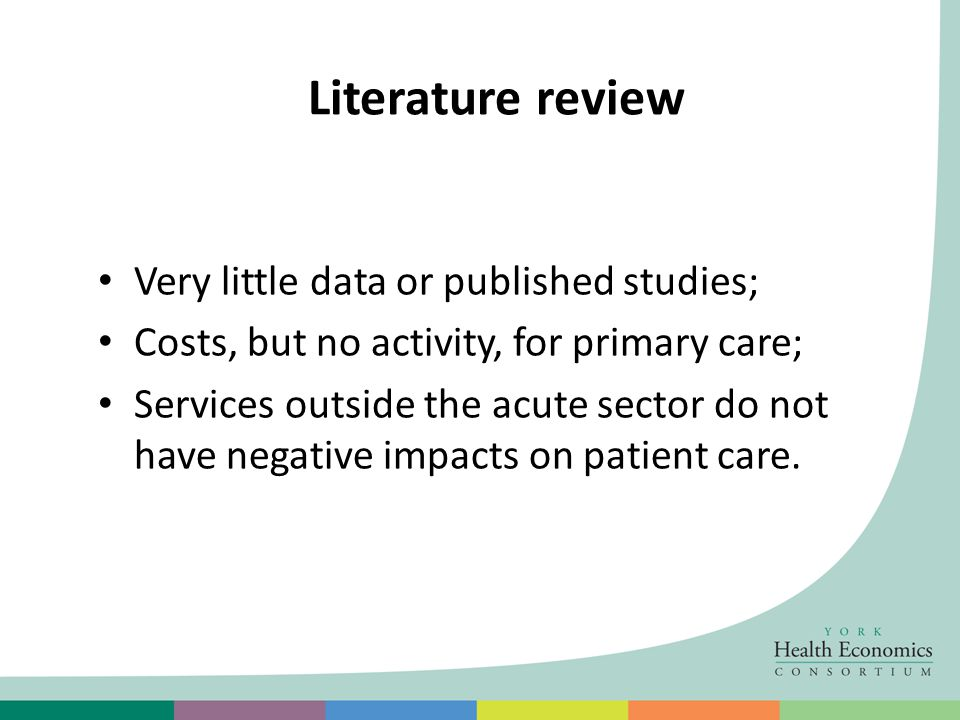 Literature review Very little data or published studies; Costs, but no activity, for primary care; Services outside the acute sector do not have negat