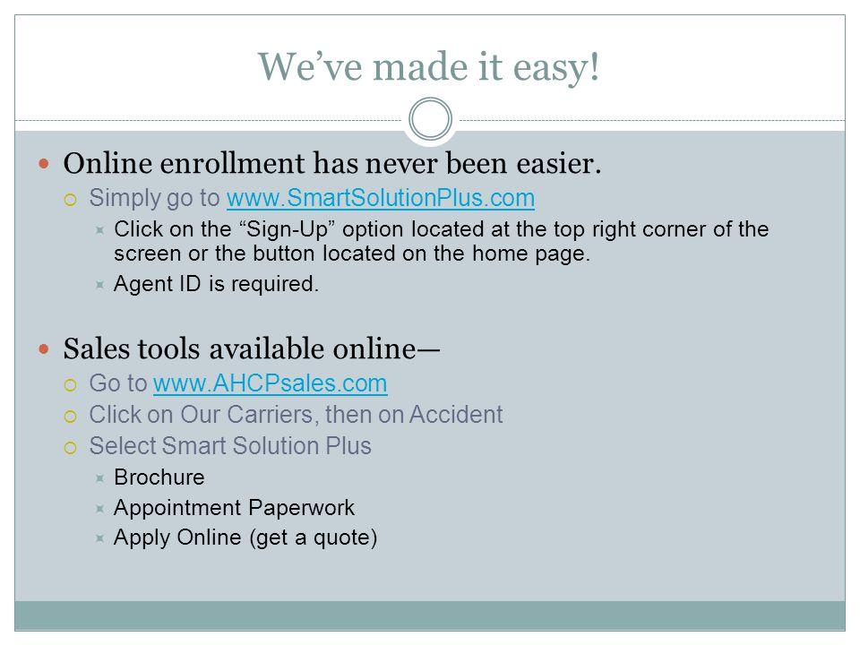 We've made it easy. Online enrollment has never been easier.