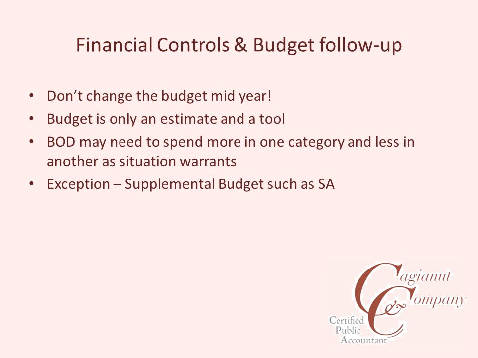 Financial Controls & Budget follow-up Don't change the budget mid year.