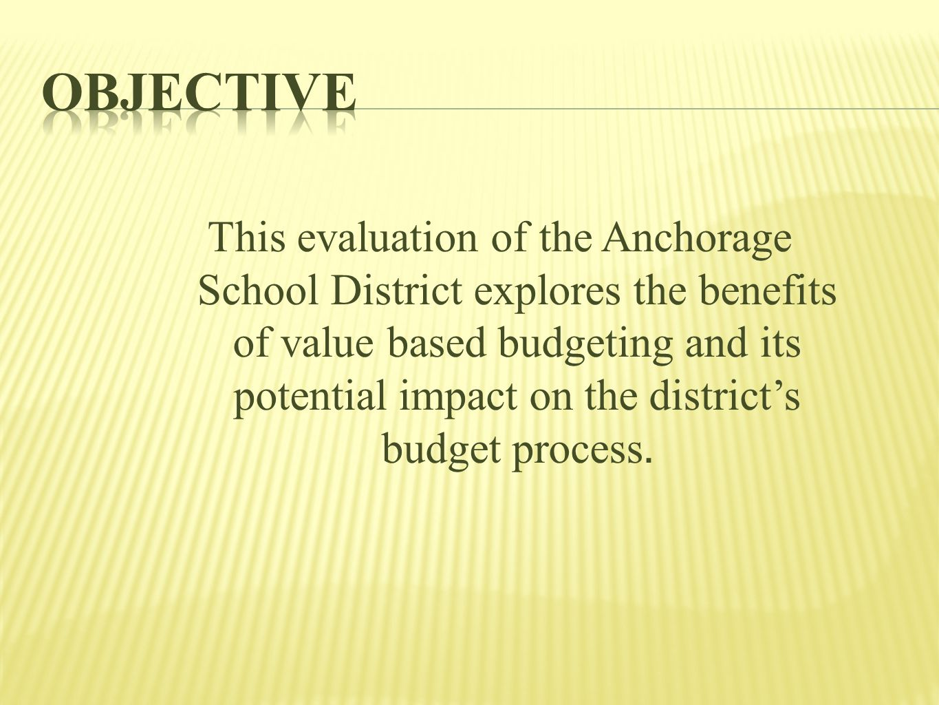 This evaluation of the Anchorage School District explores the benefits of value based budgeting and its potential impact on the district's budget process.
