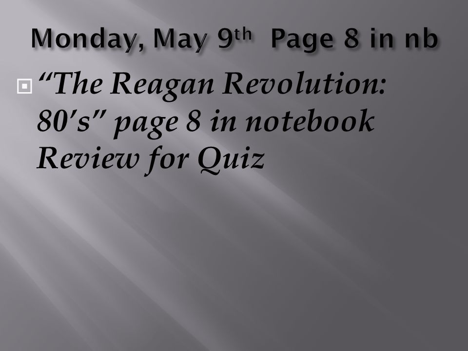 " ""The Reagan Revolution: 80's"" page 8 in notebook Review for Quiz"