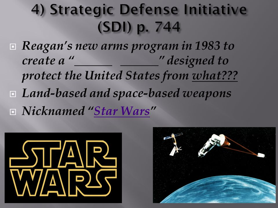 " Reagan's new arms program in 1983 to create a ""______ ______"" designed to protect the United States from what???  Land-based and space-based weapon"