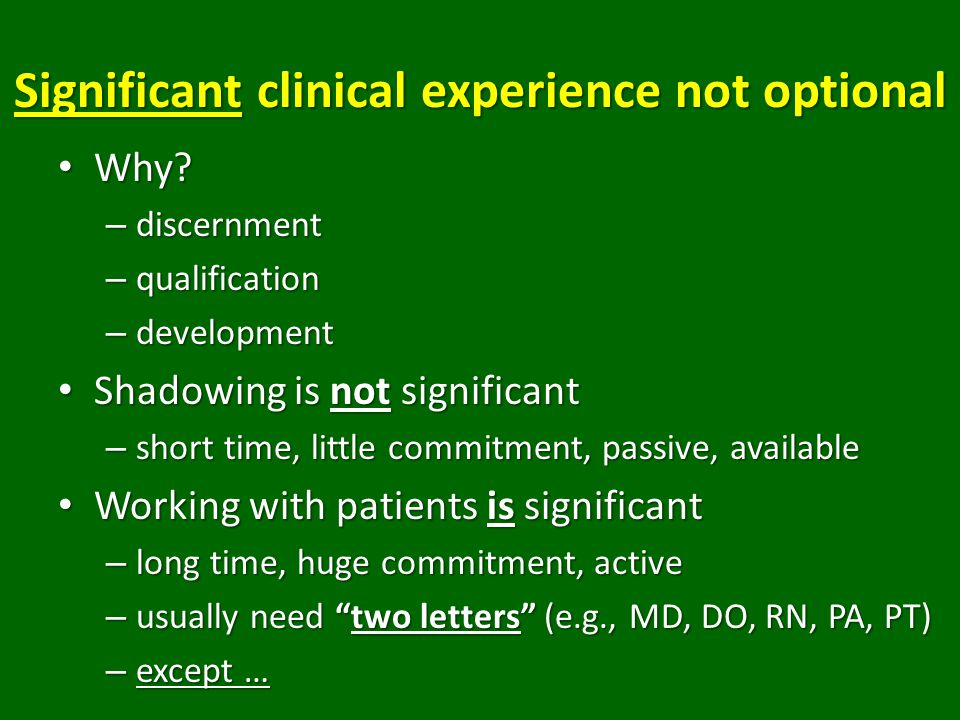 Significant clinical experience not optional Why. Why.