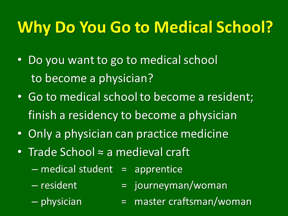 Why Do You Go to Medical School.