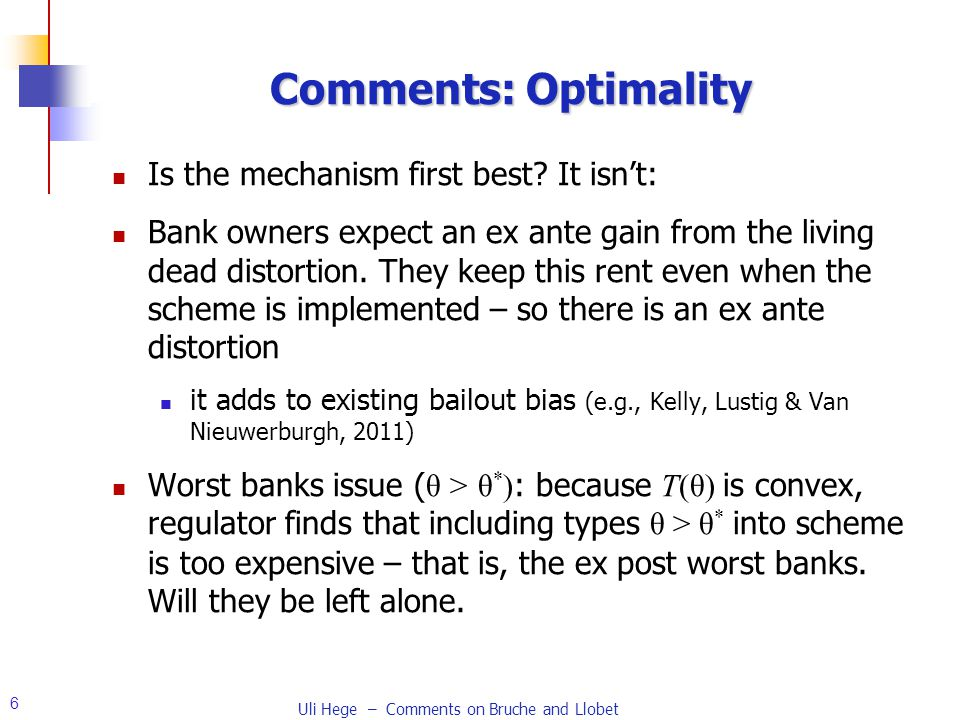 6 Comments: Optimality Is the mechanism first best.