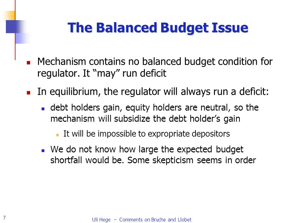 7 The Balanced Budget Issue Mechanism contains no balanced budget condition for regulator.