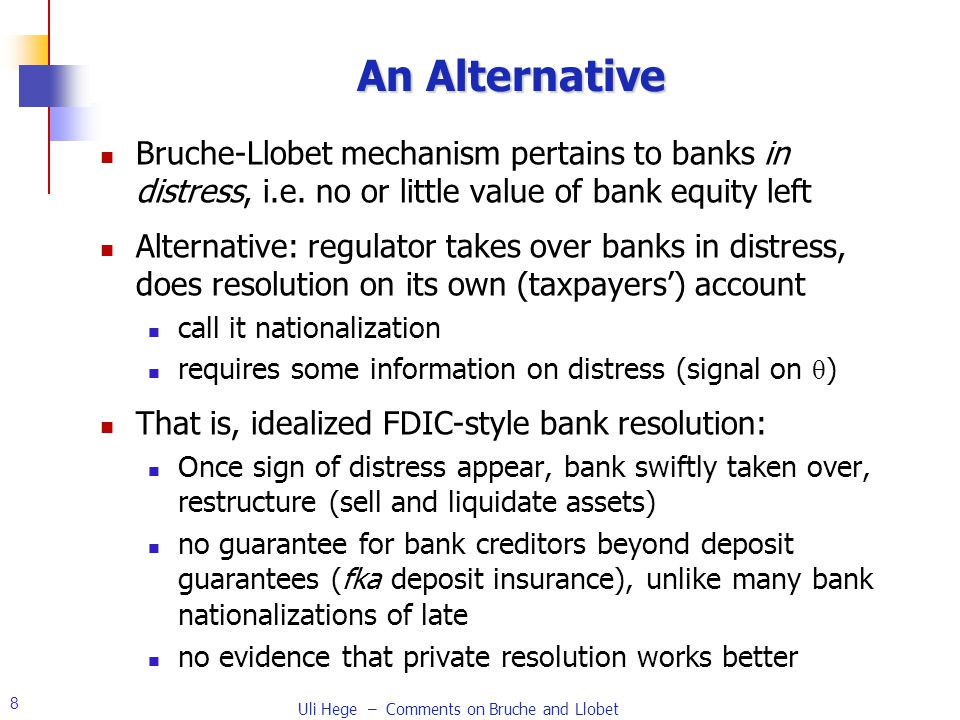 8 An Alternative Bruche-Llobet mechanism pertains to banks in distress, i.e.