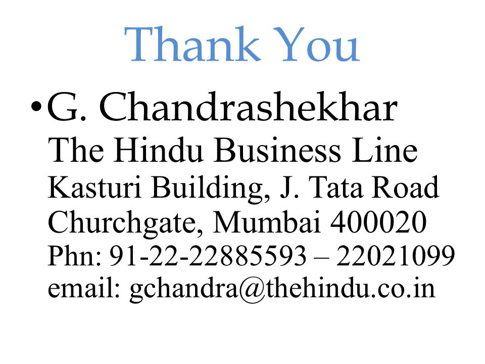 Thank You G. Chandrashekhar The Hindu Business Line Kasturi Building, J.