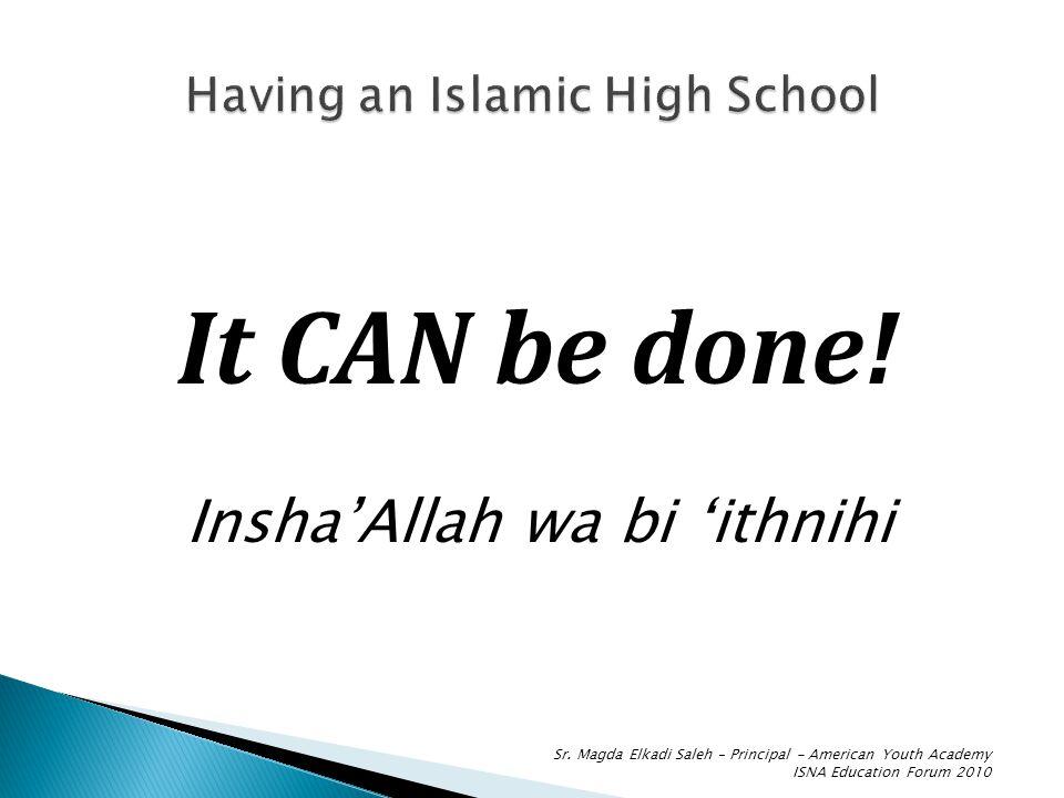 It CAN be done. Insha'Allah wa bi 'ithnihi Sr.