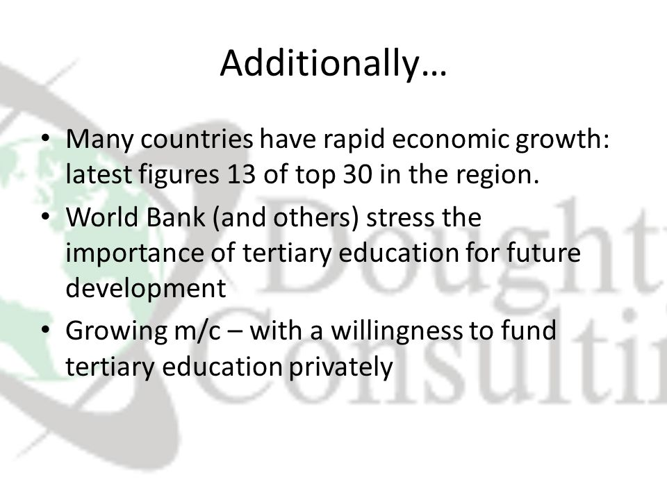 Additionally… Many countries have rapid economic growth: latest figures 13 of top 30 in the region.