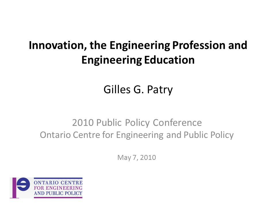 Innovation, the Engineering Profession and Engineering Education Gilles G.