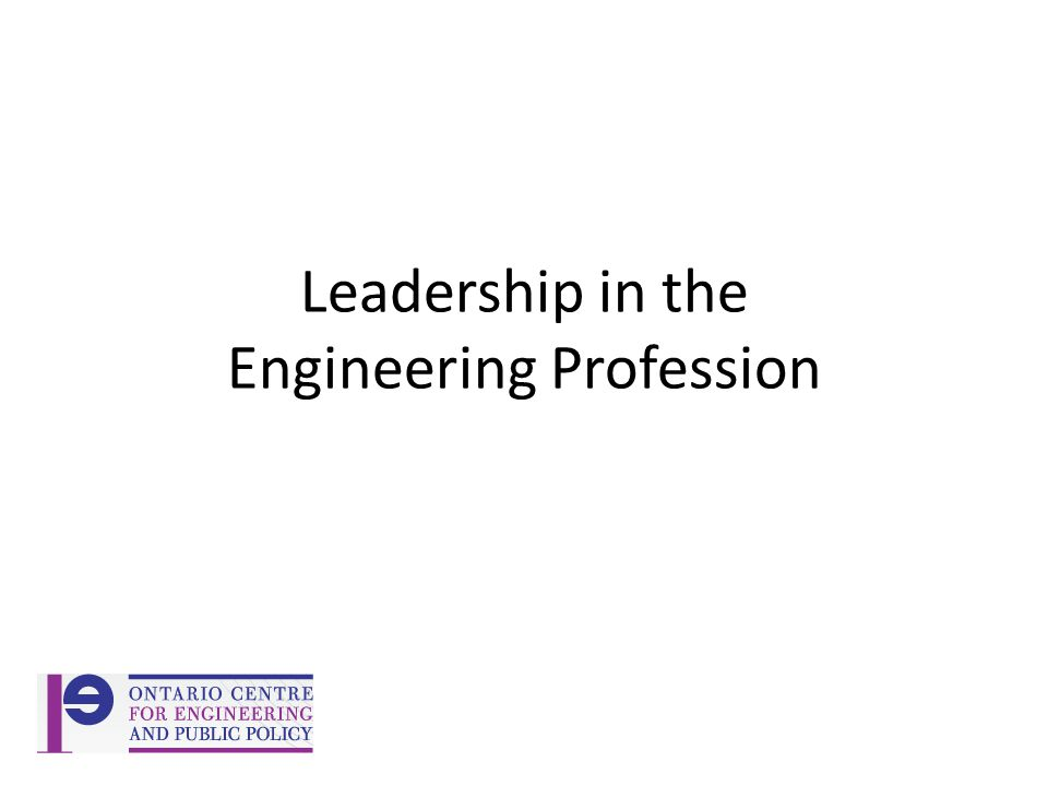 Leadership in the Engineering Profession