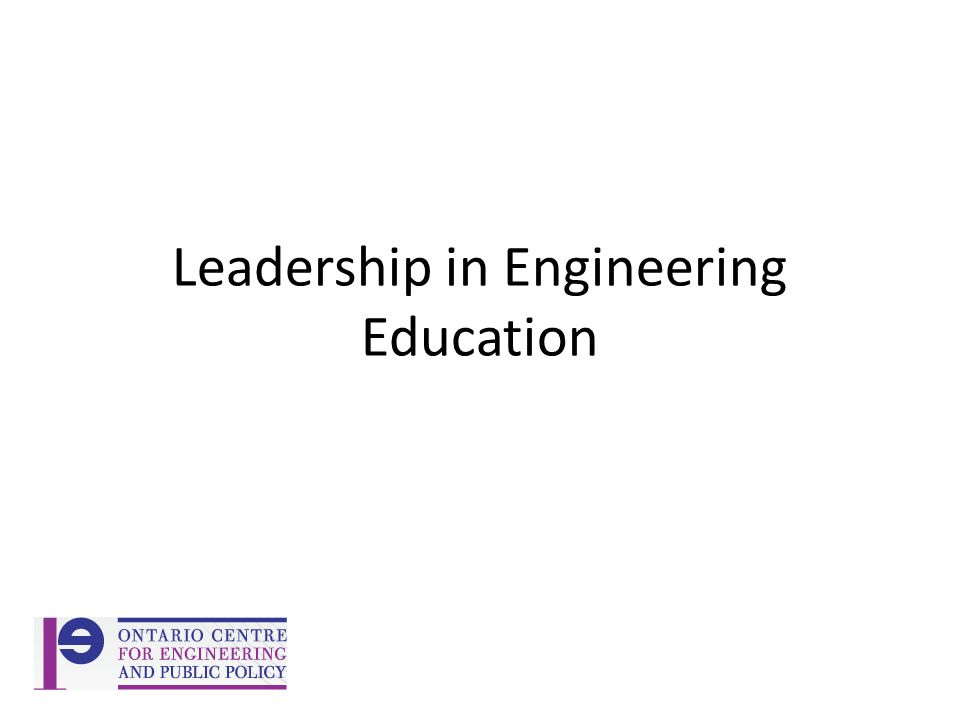 Leadership in Engineering Education