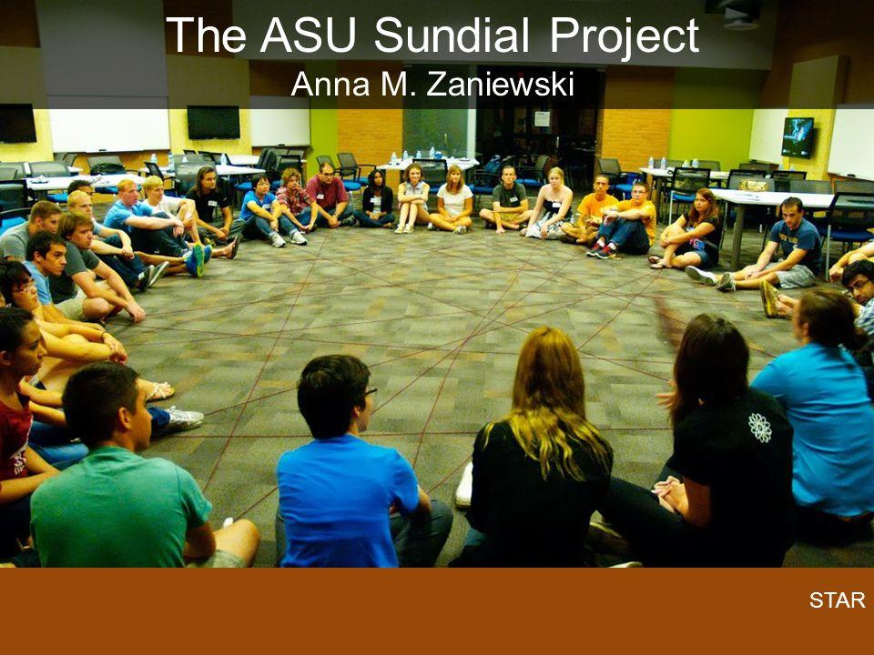 The ASU Sundial Project Anna M. Zaniewski STAR