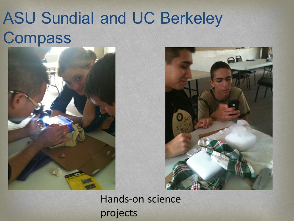 ASU Sundial and UC Berkeley Compass Hands-on science projects
