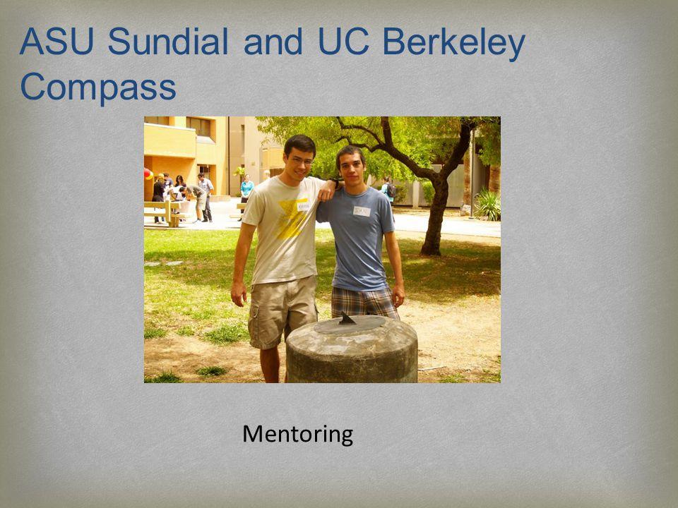 Mentoring ASU Sundial and UC Berkeley Compass