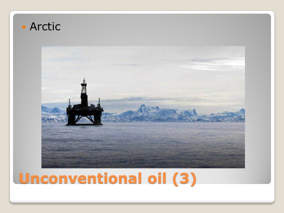Unconventional oil (3) Arctic