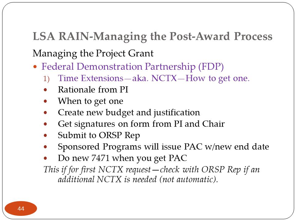 LSA RAIN-Managing the Post-Award Process Managing the Project Grant Federal Demonstration Partnership (FDP) 1) Time Extensions—aka.