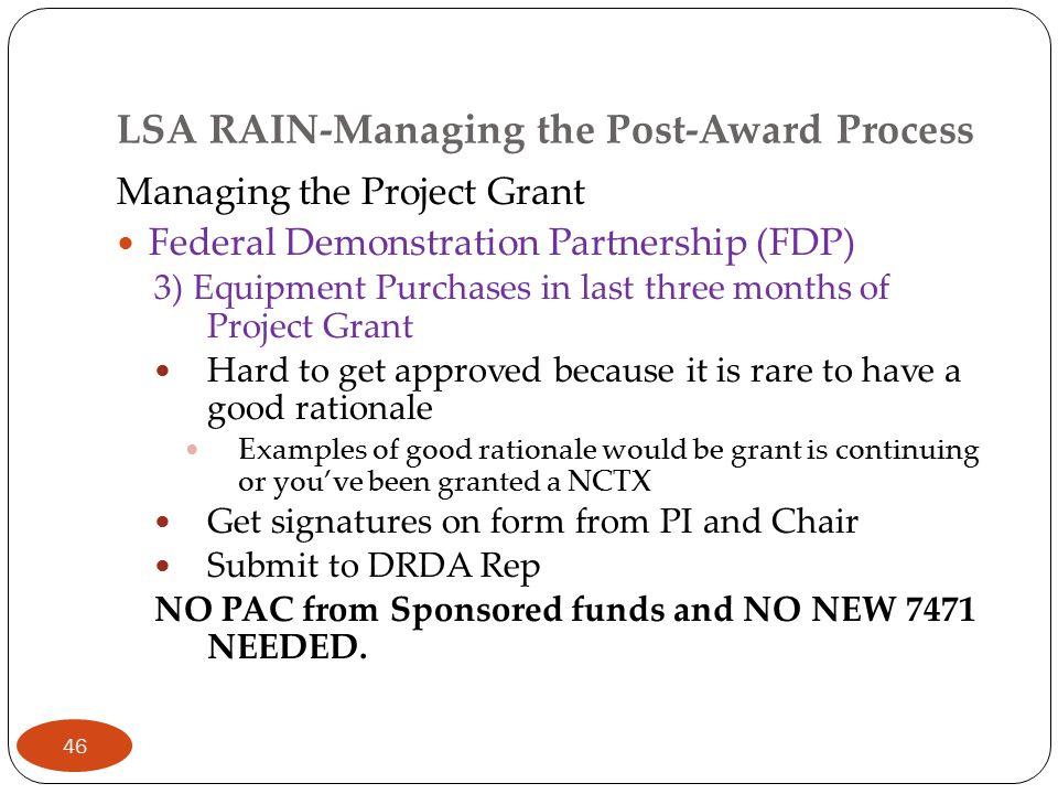 LSA RAIN-Managing the Post-Award Process Managing the Project Grant Federal Demonstration Partnership (FDP) 3) Equipment Purchases in last three month