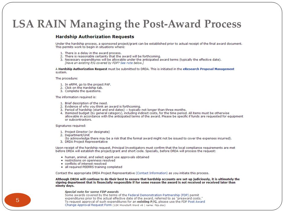 LSA RAIN Managing the Post-Award Process Spending the funds: Equipment (not allowed at end of granting period) Renovations IT costs Keep your IT and Facilities people in the loop so there aren't any unfortunate surprises.