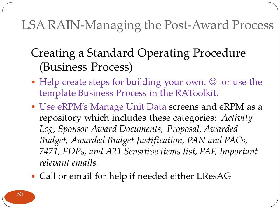 LSA RAIN-Managing the Post-Award Process Creating a Standard Operating Procedure (Business Process) Help create steps for building your own. or use th