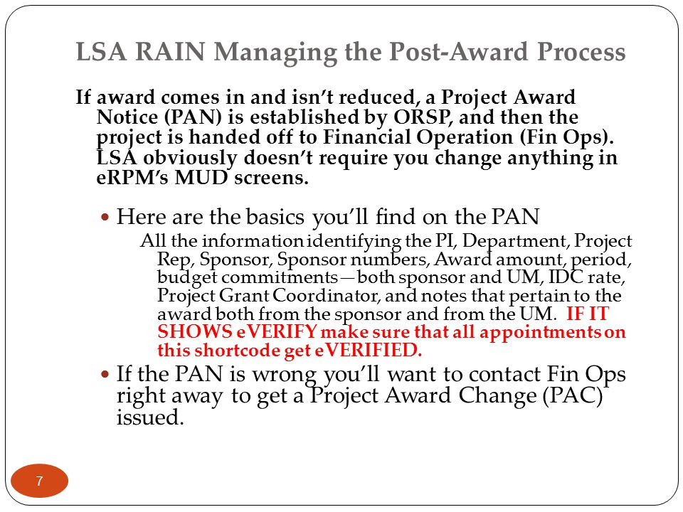 LSA RAIN Managing the Post-Award Process If award comes in and isn't reduced, a Project Award Notice (PAN) is established by ORSP, and then the projec